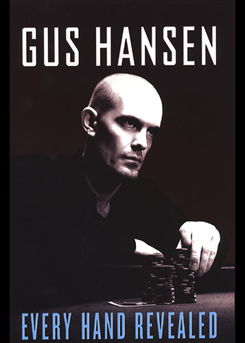 Every Hand Revealed – Gus Hansen –Tournament Strategy